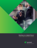 Banking on a digital future:  A guide to digital transformation