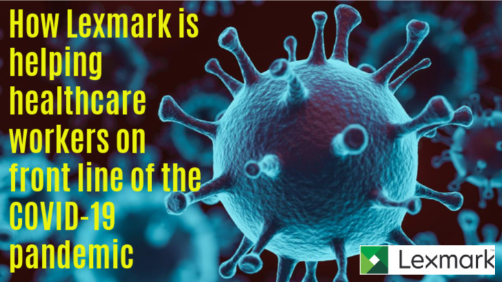 How Lexmark is helping healthcare workers on front line of COVID-19 pandemic